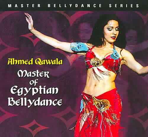 MASTER OF EGYPTIAN BELLYDANCE BY QAWALA,AHMED (CD)