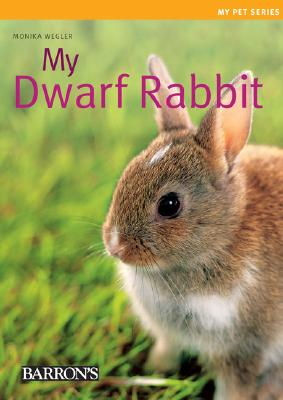My Dwarf Rabbit By Wegler, Monika