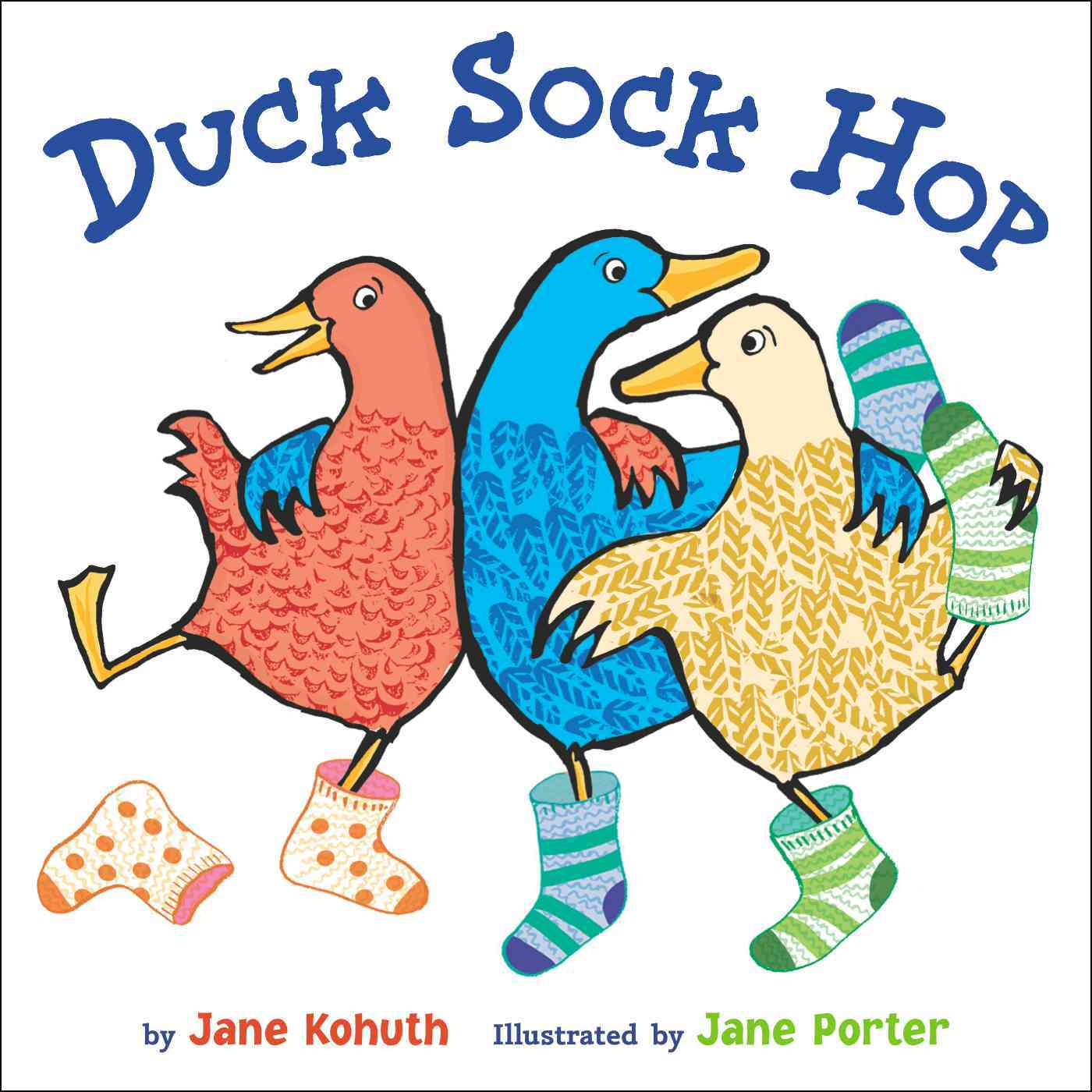 Duck Sock Hop By Kohuth, Jane/ Porter, Jane (ILT)